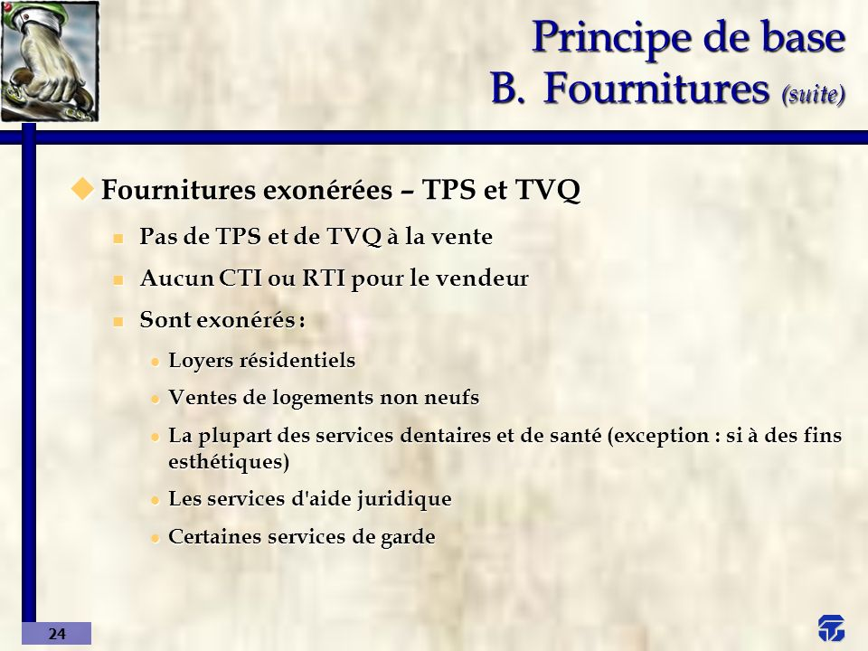 Principe de base B. Fournitures (suite)