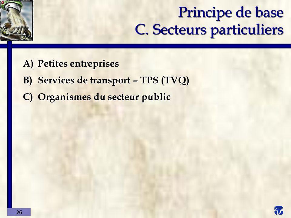 Principe de base C. Secteurs particuliers