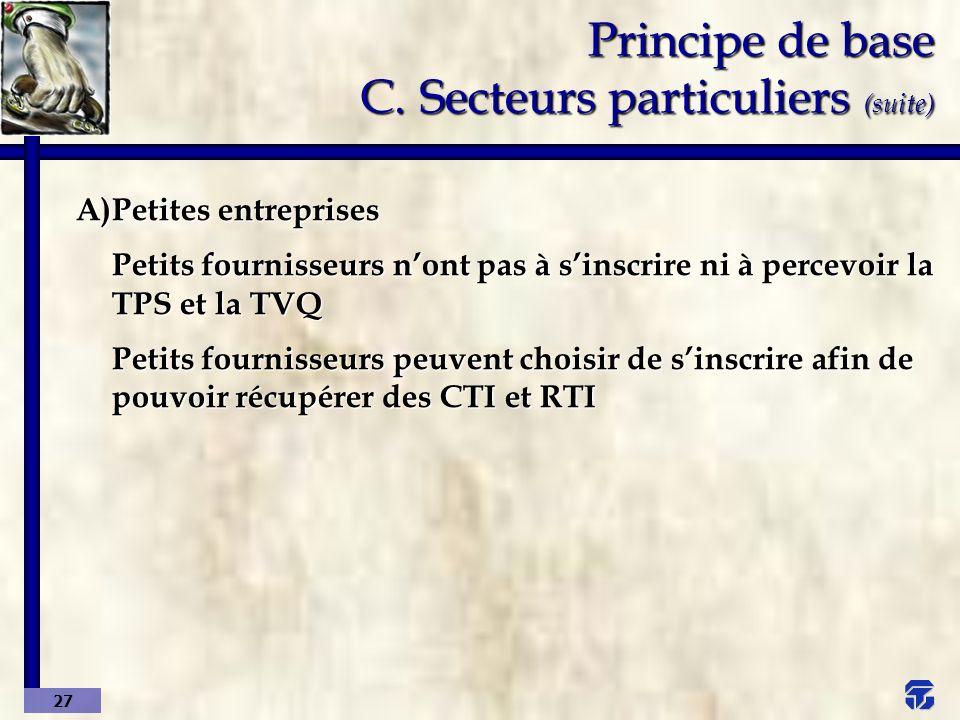 Principe de base C. Secteurs particuliers (suite)
