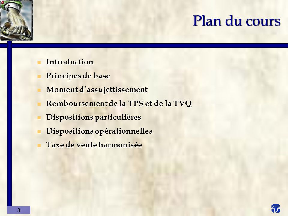 Plan du cours Introduction Principes de base Moment d'assujettissement