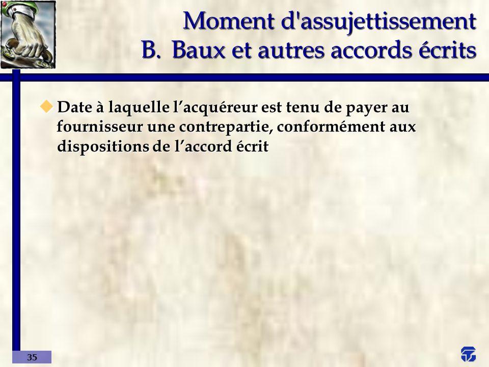 Moment d assujettissement B. Baux et autres accords écrits