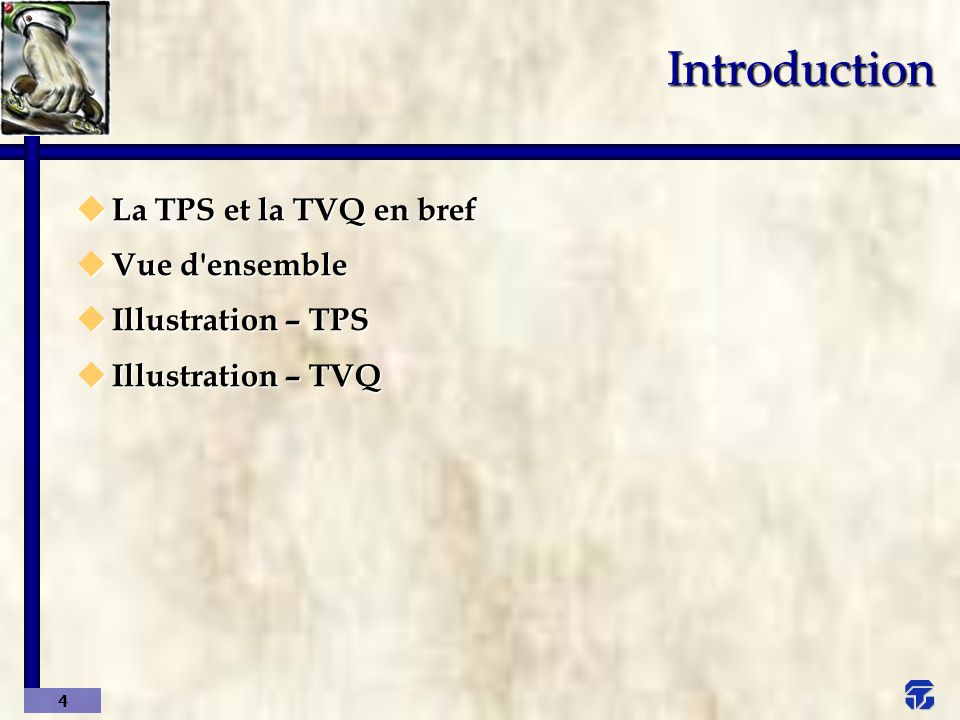Introduction La TPS et la TVQ en bref Vue d ensemble