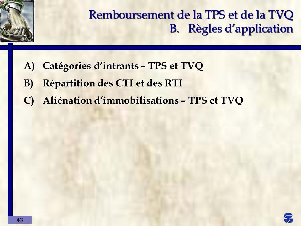 Remboursement de la TPS et de la TVQ B. Règles d'application