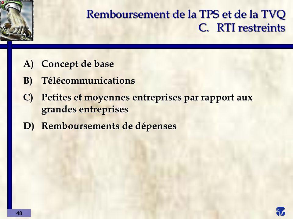 Remboursement de la TPS et de la TVQ C. RTI restreints