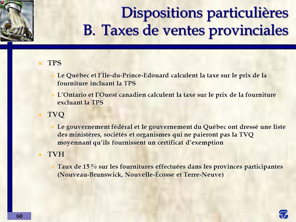 Dispositions particulières B. Taxes de ventes provinciales