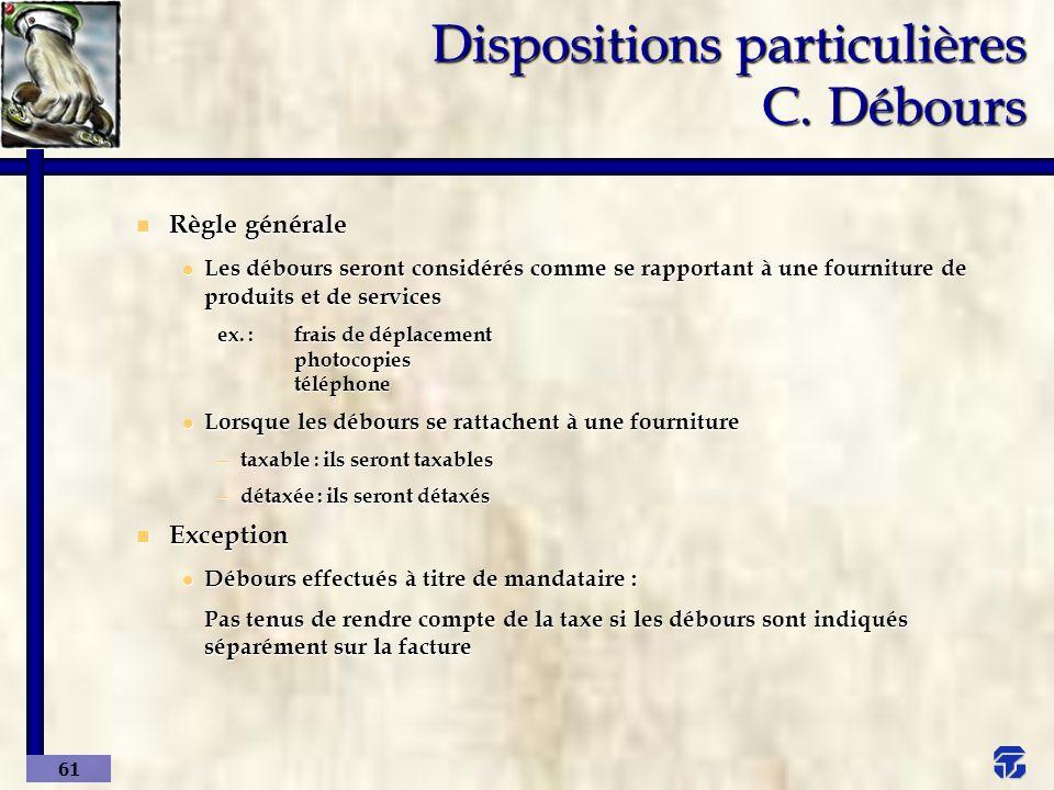 Dispositions particulières C. Débours