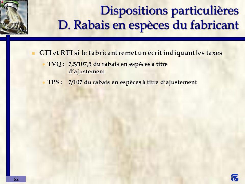 Dispositions particulières D. Rabais en espèces du fabricant