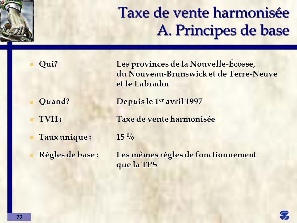 Taxe de vente harmonisée A. Principes de base