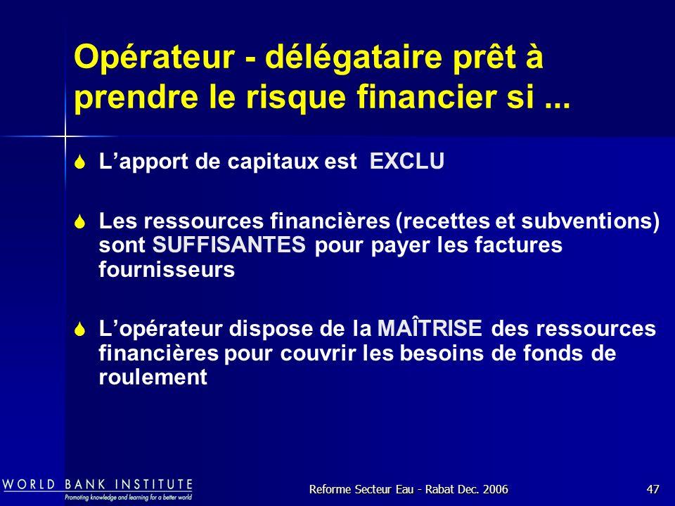 Opérateur - délégataire prêt à prendre le risque financier si ...