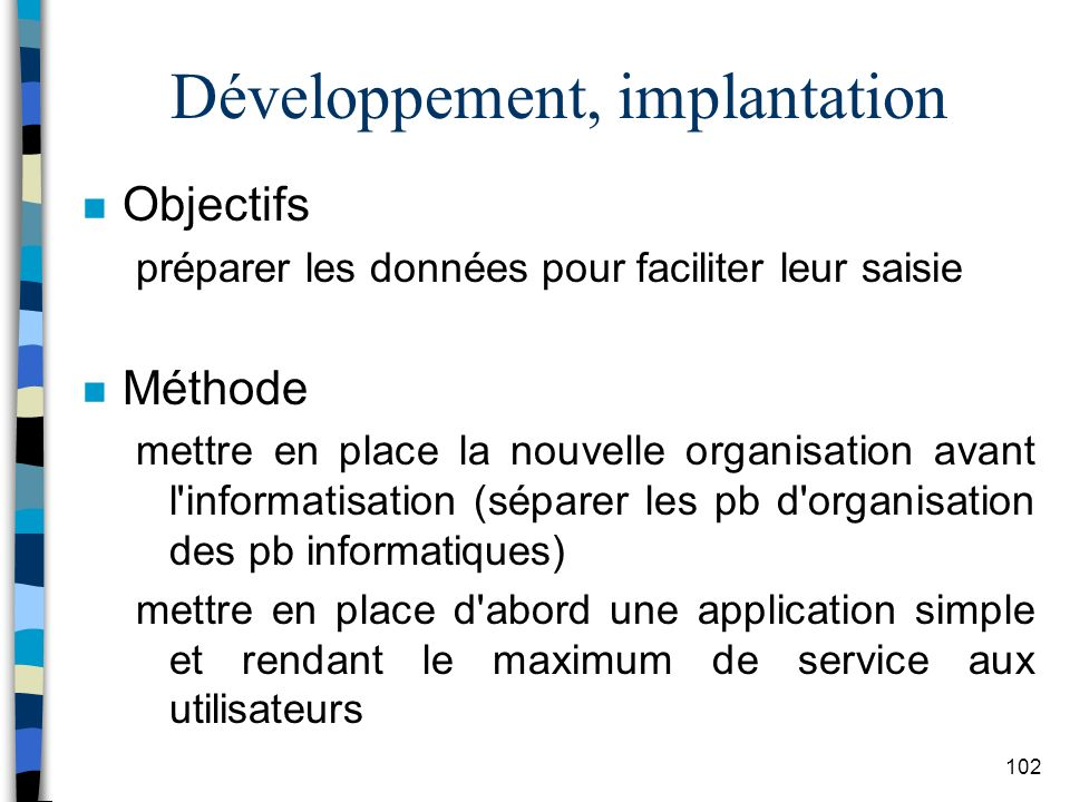 Développement, implantation