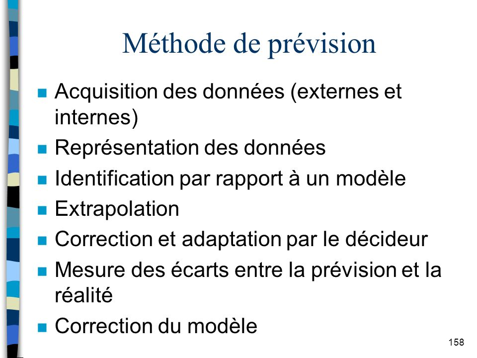Méthode de prévision Acquisition des données (externes et internes)