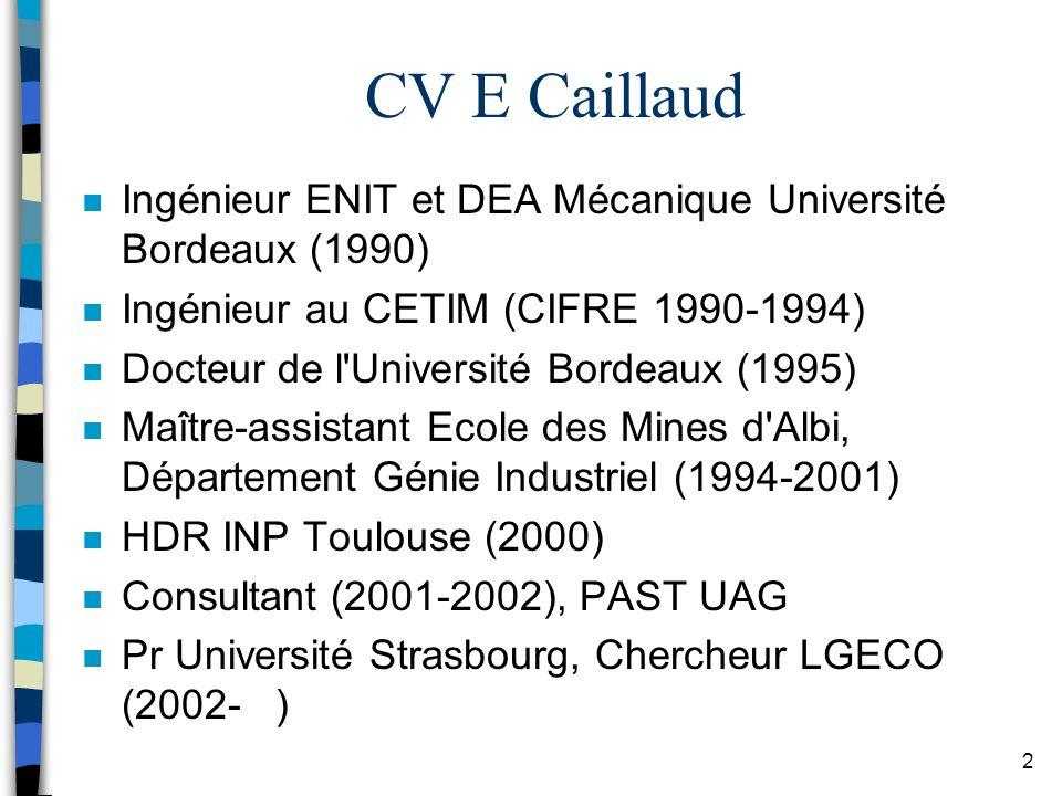 CV E Caillaud Ingénieur ENIT et DEA Mécanique Université Bordeaux (1990) Ingénieur au CETIM (CIFRE 1990-1994)