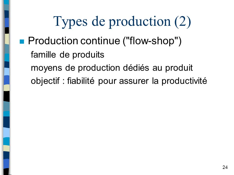 Types de production (2) Production continue ( flow-shop )