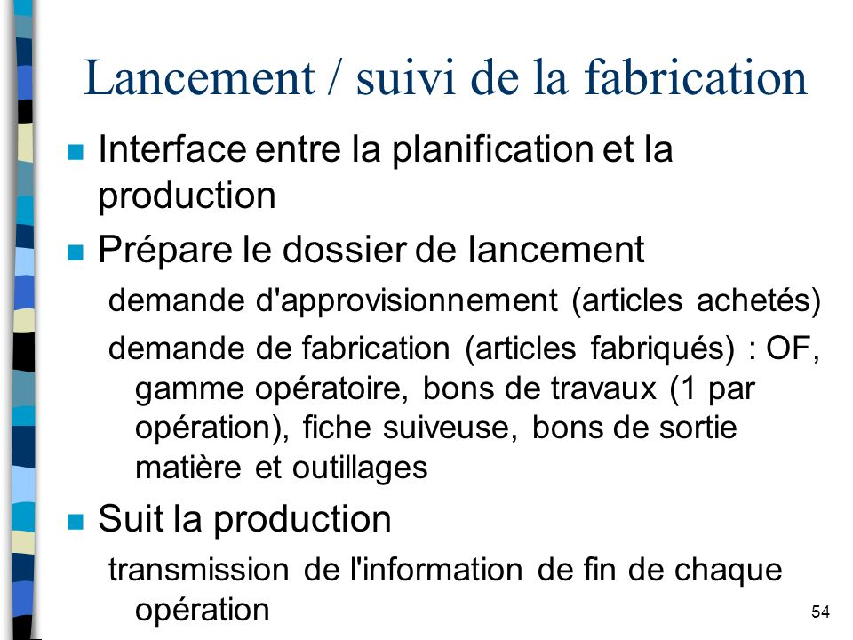 Lancement / suivi de la fabrication