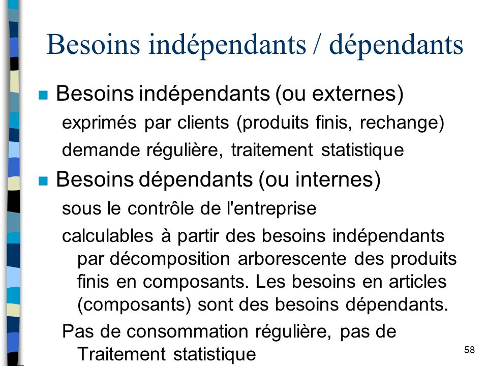 Besoins indépendants / dépendants