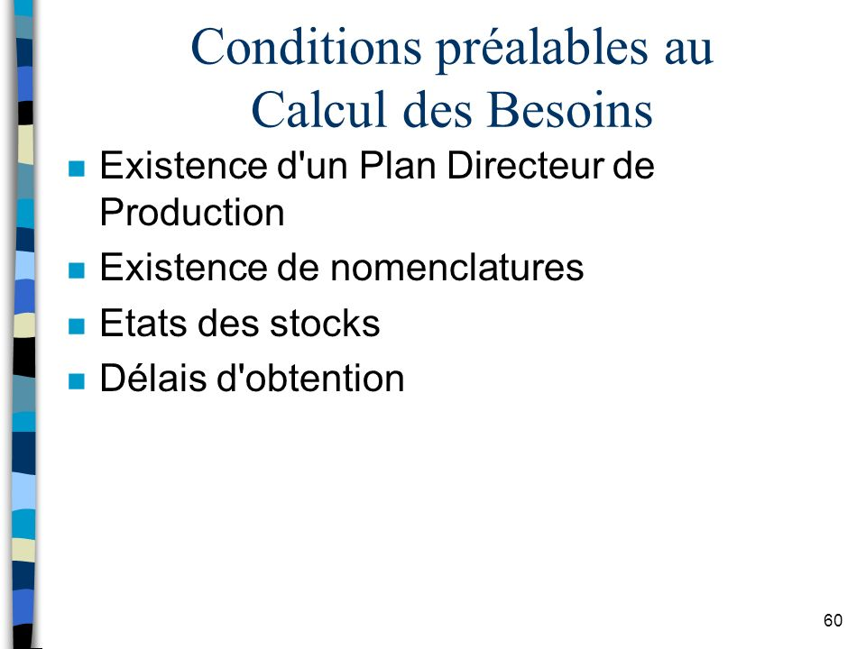 Conditions préalables au Calcul des Besoins