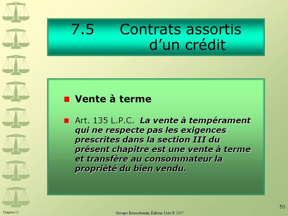 7.5 Contrats assortis d'un crédit