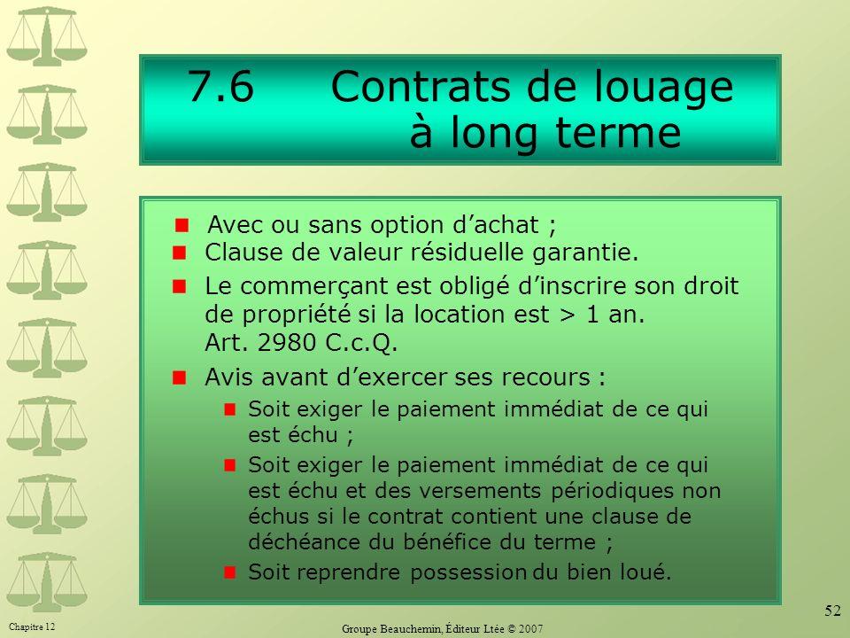 7.6 Contrats de louage à long terme