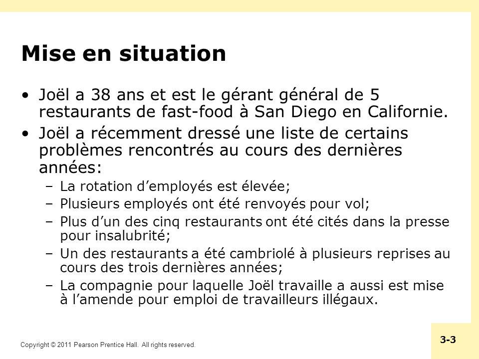 Mise en situation Joël a 38 ans et est le gérant général de 5 restaurants de fast-food à San Diego en Californie.