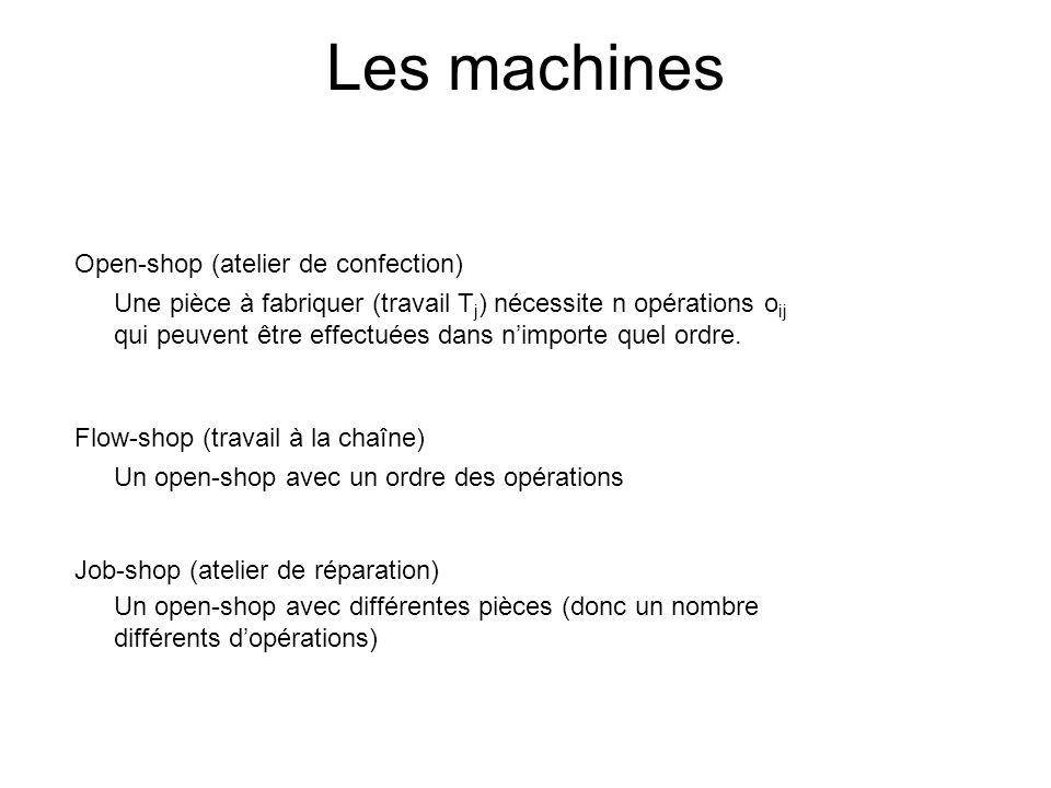 Les machines Open-shop (atelier de confection)