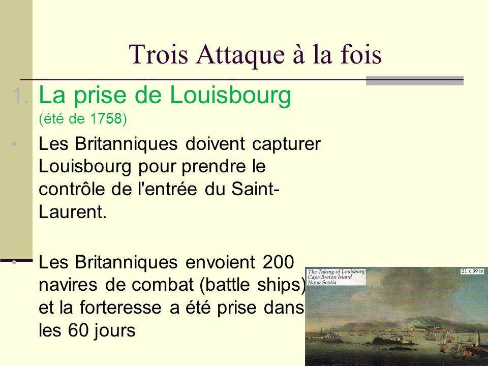 Trois Attaque à la fois La prise de Louisbourg (été de 1758)