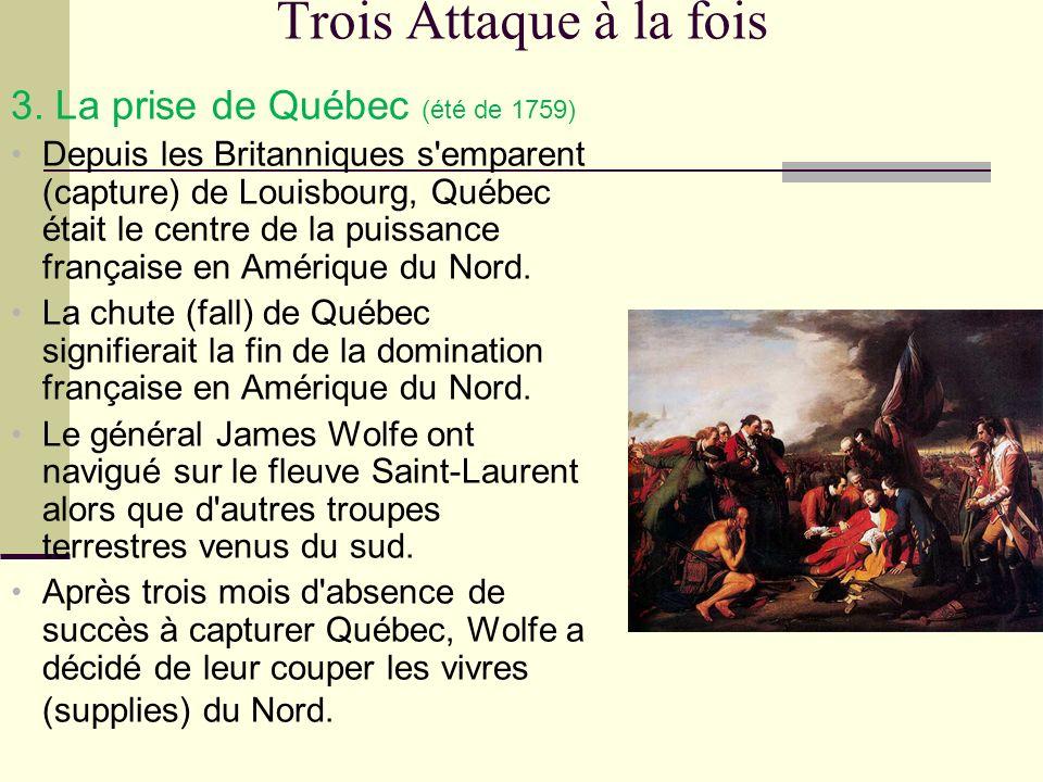 Trois Attaque à la fois 3. La prise de Québec (été de 1759)
