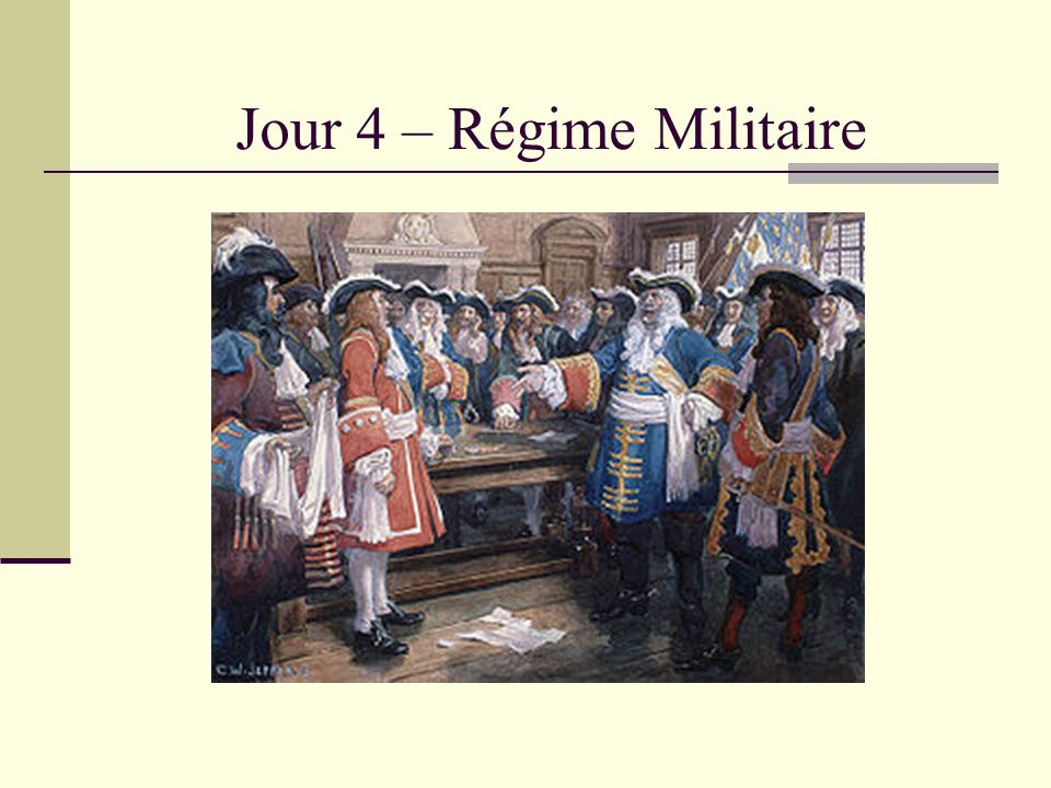 Jour 4 – Régime Militaire