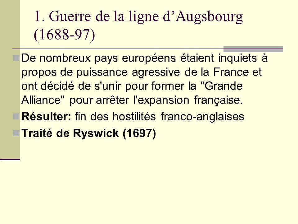1. Guerre de la ligne d'Augsbourg (1688-97)