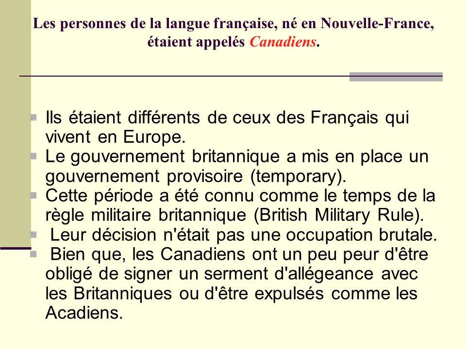 Ils étaient différents de ceux des Français qui vivent en Europe.