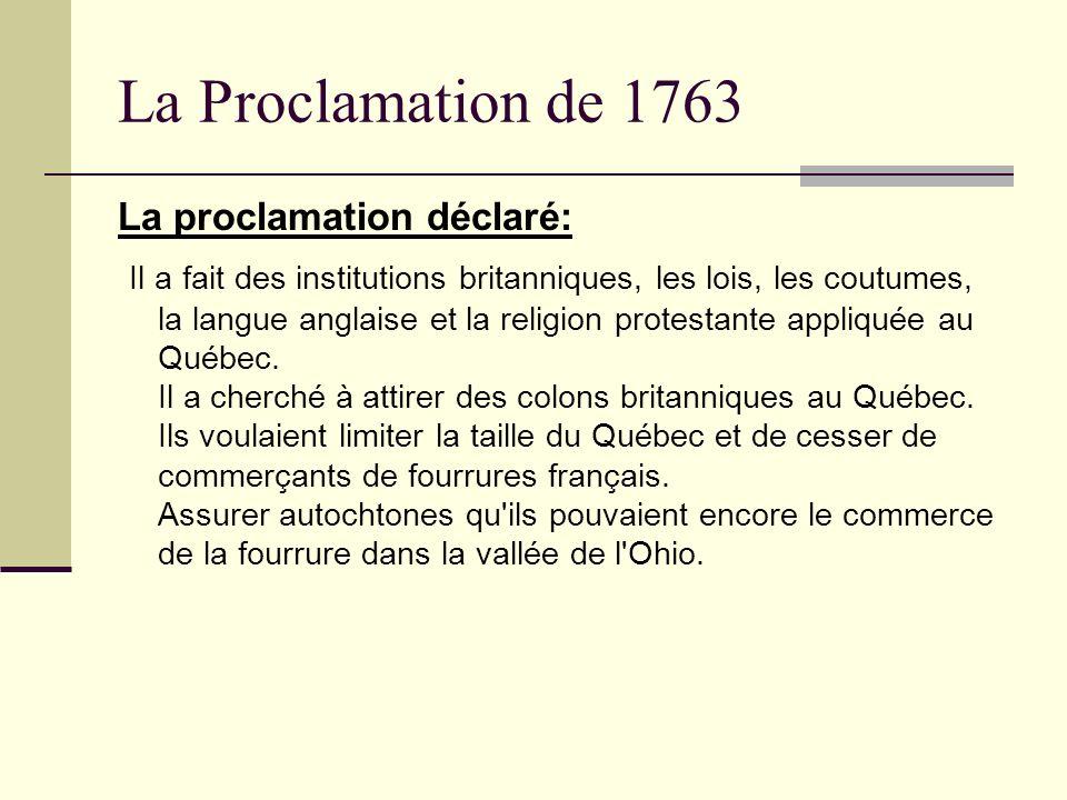 La Proclamation de 1763 La proclamation déclaré: