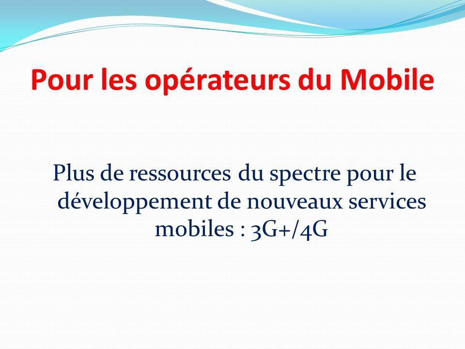 Pour les opérateurs du Mobile
