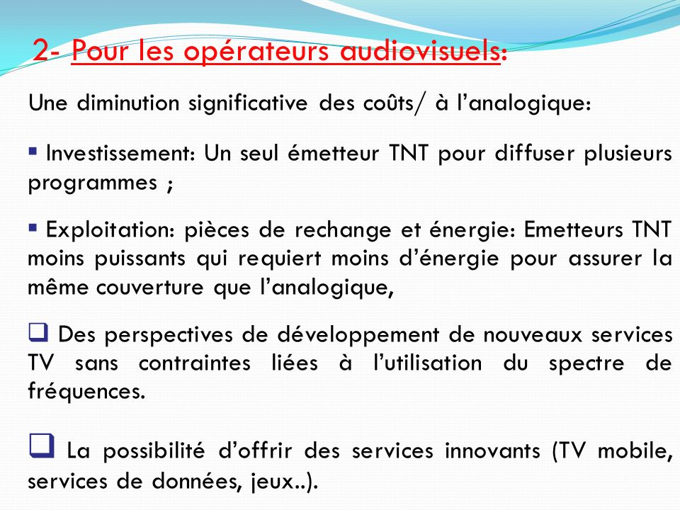 2- Pour les opérateurs audiovisuels: