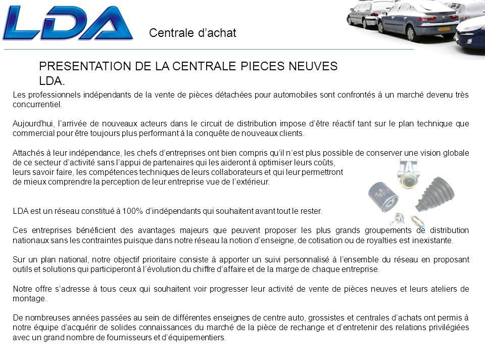 PRESENTATION DE LA CENTRALE PIECES NEUVES LDA.