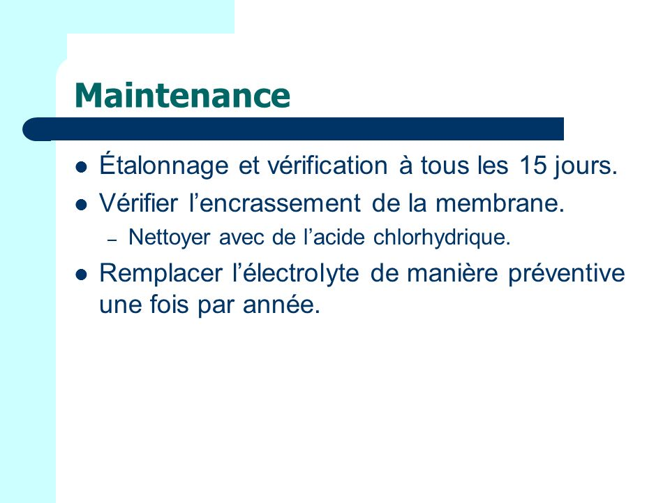 Maintenance Étalonnage et vérification à tous les 15 jours.