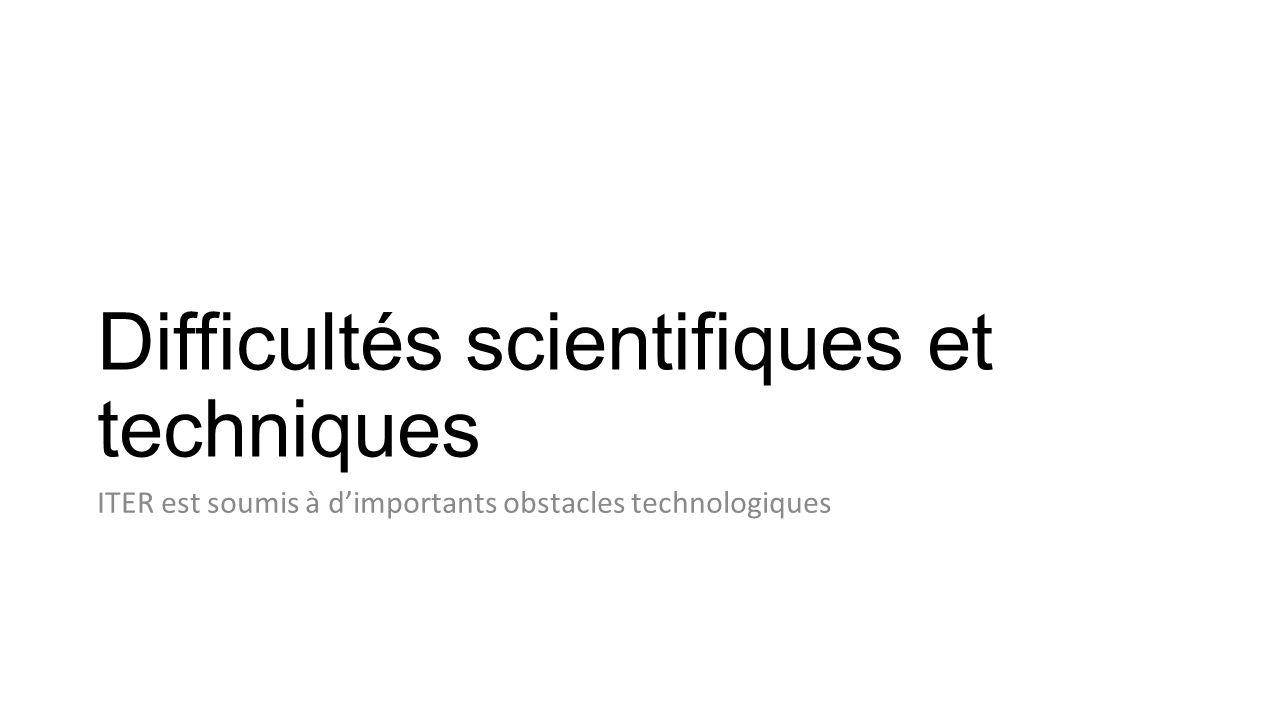 Difficultés scientifiques et techniques