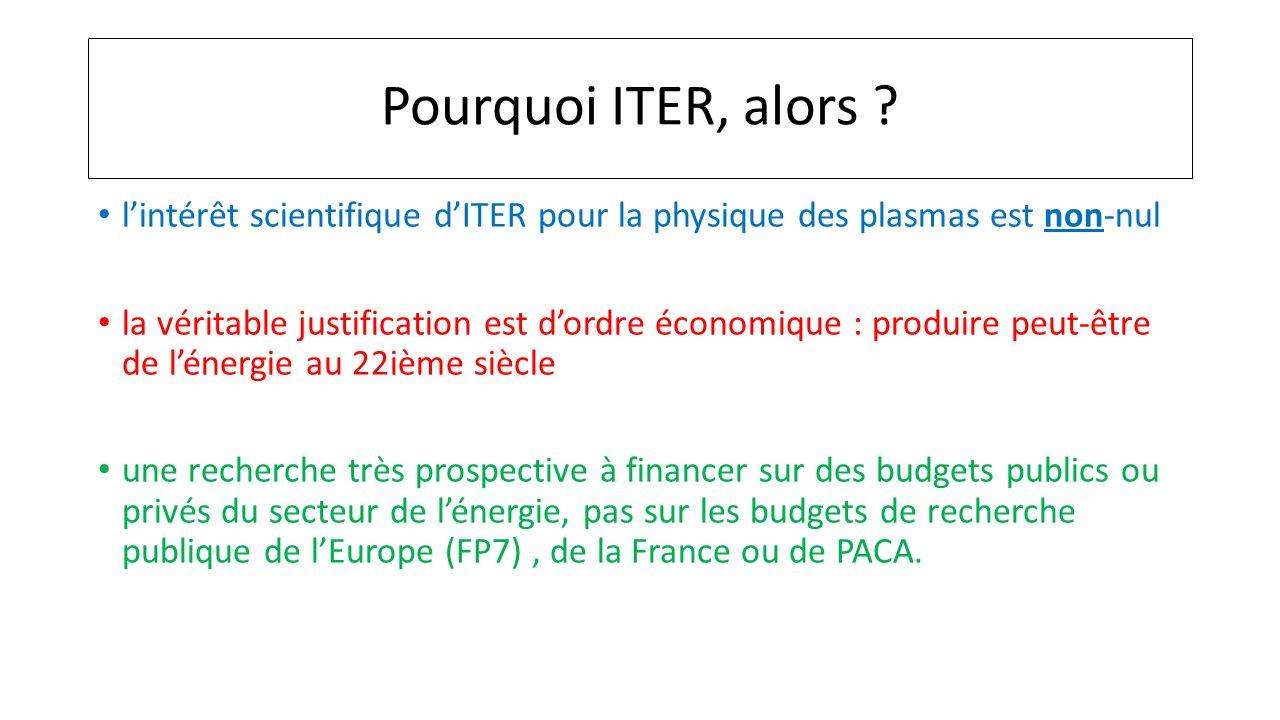 Pourquoi ITER, alors l'intérêt scientifique d'ITER pour la physique des plasmas est non-nul.