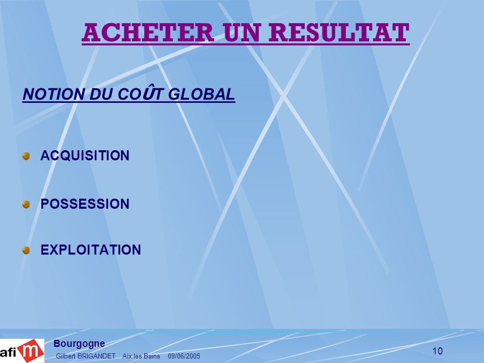 ACHETER UN RESULTAT NOTION DU COÛT GLOBAL ACQUISITION POSSESSION