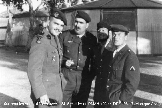 Qui sont les sous-officiers avec le SL Schulder du PMAH 10ème DP - 1961 (Monique Arzel)