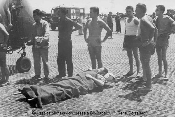 Qui est ce pilote-avion blessé à Bir-Rabalou (René Boissieux)
