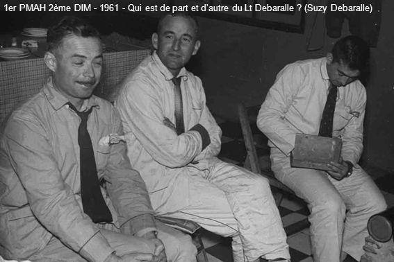 1er PMAH 2ème DIM - 1961 - Qui est de part et d'autre du Lt Debaralle