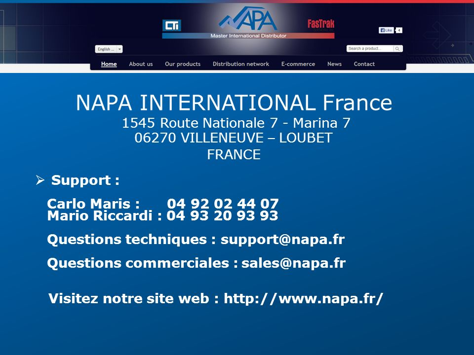 NAPA INTERNATIONAL France 1545 Route Nationale 7 - Marina 7 06270 VILLENEUVE – LOUBET