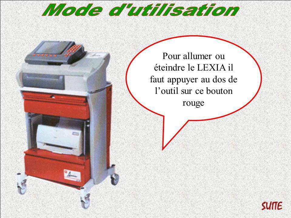 Mode d utilisation Pour allumer ou éteindre le LEXIA il faut appuyer au dos de l'outil sur ce bouton rouge.