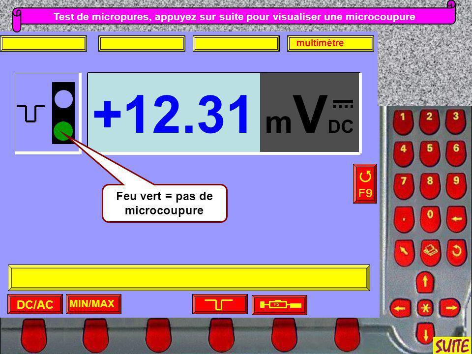 +12.31 mVDC  F9 Feu vert = pas de microcoupure DC/AC