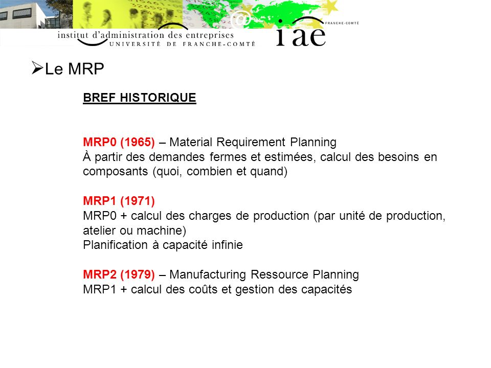 Le MRP BREF HISTORIQUE MRP0 (1965) – Material Requirement Planning