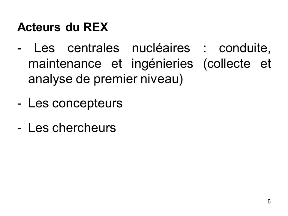 Acteurs du REX - Les centrales nucléaires : conduite, maintenance et ingénieries (collecte et analyse de premier niveau)