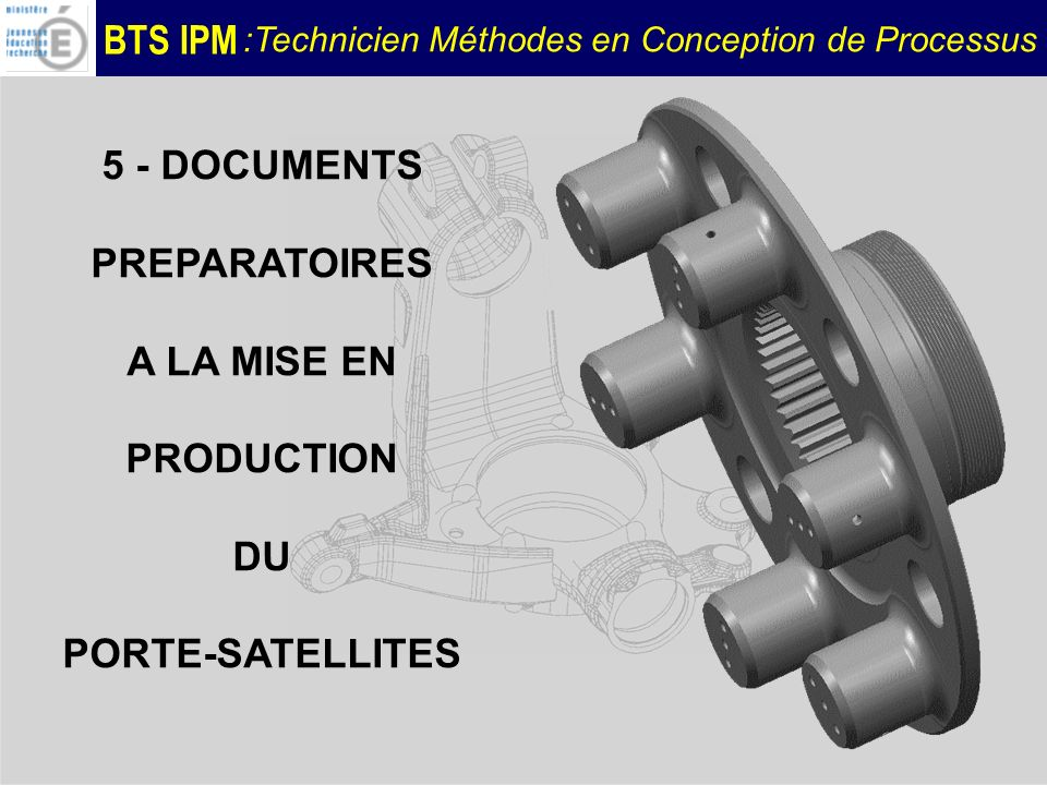 5 - DOCUMENTS PREPARATOIRES A LA MISE EN PRODUCTION DU PORTE-SATELLITES