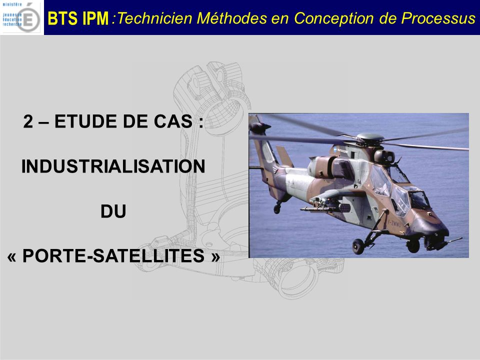 INDUSTRIALISATION DU « PORTE-SATELLITES »