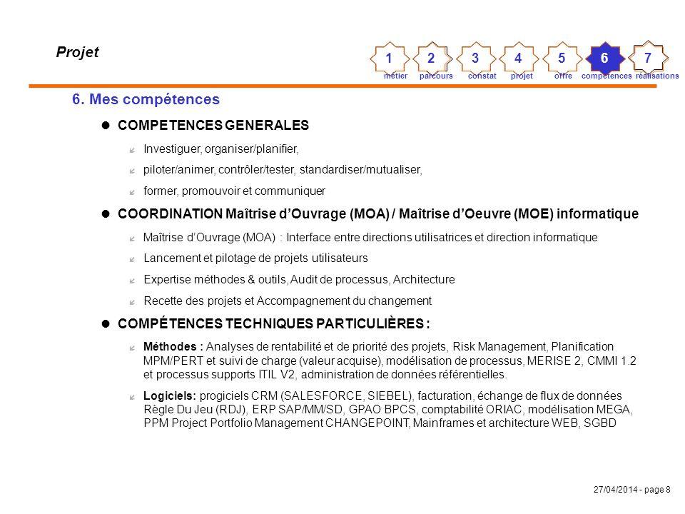 Projet 6. Mes compétences 1 2 3 4 5 6 7 COMPETENCES GENERALES