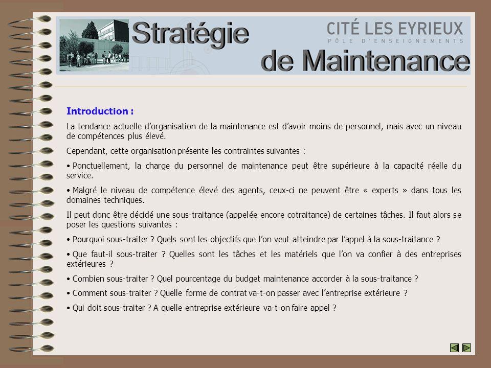 Introduction : La tendance actuelle d'organisation de la maintenance est d'avoir moins de personnel, mais avec un niveau de compétences plus élevé.