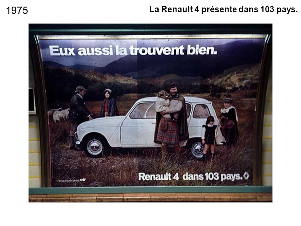 1975 La Renault 4 présente dans 103 pays.
